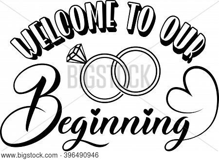 Welcome To Our Beginning Isolated On The White Background. Vector Illustration