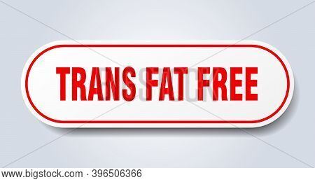 Trans Fat Free Sign. Rounded Isolated Button. White Sticker