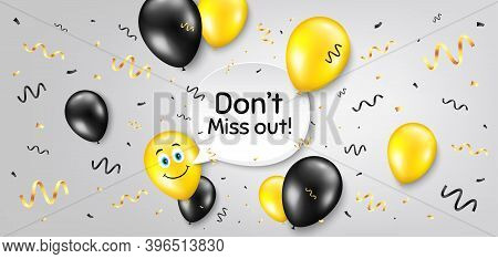 Dont Miss Out. Balloon Confetti Vector Background. Special Offer Price Sign. Advertising Discounts S