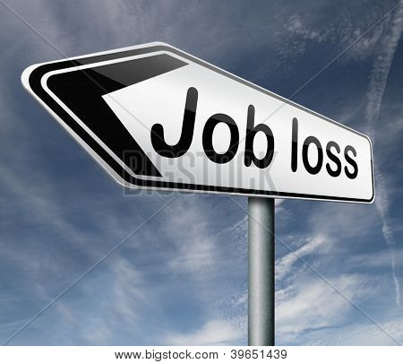 job loss getting fired loose your you're fired loss work jobless