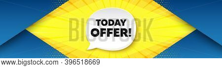 Today Offer Symbol. Background With Offer Speech Bubble. Special Sale Price Sign. Advertising Discou