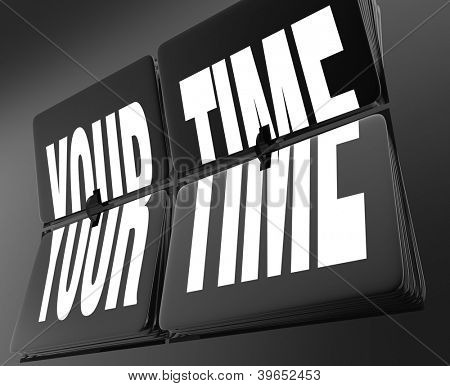 The words Your Time on a vintage retro clock with flipping tiles, symbolizing vacation, break time, or a moment for relaxation and recharging