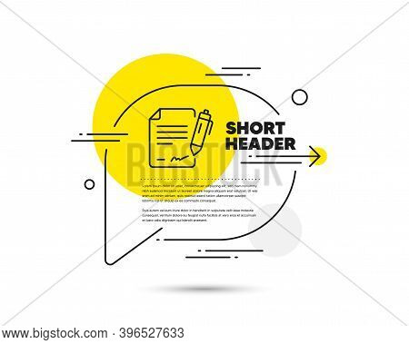 Signing Document Line Icon. Speech Bubble Vector Concept. Contract Signature Sign. Agreement File Sy