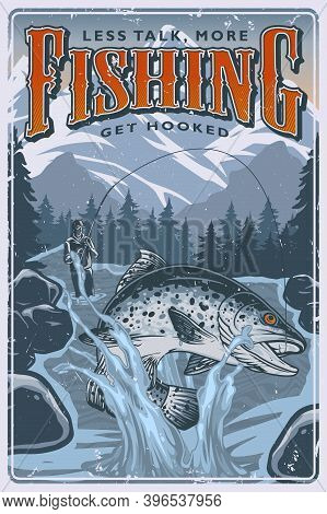 Fishing Colorful Poster In Vintage Style With Fisher Caught Big Trout In River On Trees And Mountain