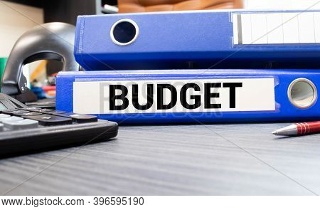 Budget 2021. Text Label On The Folder Office Of The Registrar. Drawing Up The Tasks Of The Event Con