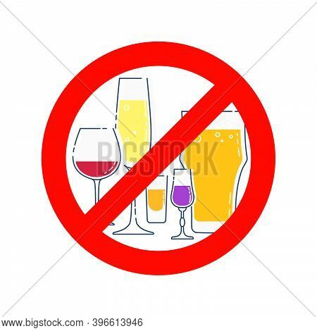 Prohibition Alcohol. Sign No Glassware Red Wine Champagne Liquor Beer Rum. Group Of Alcoholic Bevera