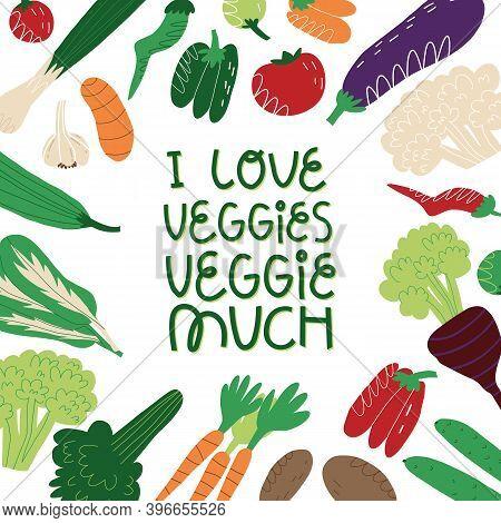 I Love Veggie Veggie Much Funny Hand Lettering In Various Vegetables Frame. Vegan, Vegetarian Banner