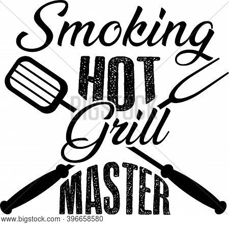 Smoking Hot Grill Master On The White Background. Vector Illustration
