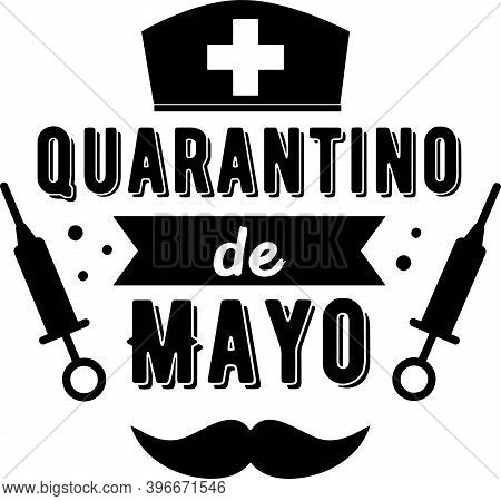 Quarantino De Mayo On The White Background. Vector Illustration