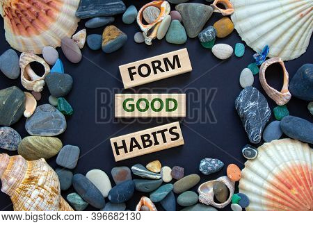Time To Form Good Habits. Words 'form Good Habits' On Wooden Blocks On A Beautiful Black Background.
