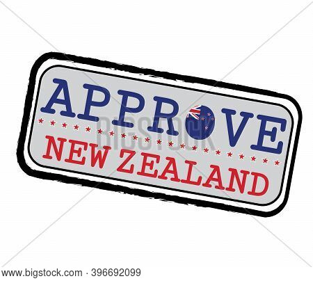 Vector Stamp For Approve Logo With New Zealand Flag In The Shape Of O And Text New Zealand. Grunge R