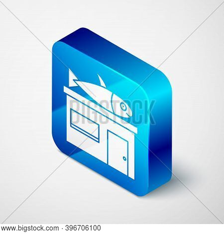 Isometric Seafood Store Icon Isolated On Grey Background. Facade Of Seafood Market. Blue Square Butt