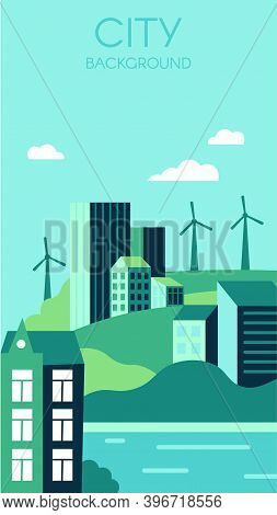 Ecological City Background. Urban Landscape With High Modern Buildings And Hills. Sustainable Or Ren