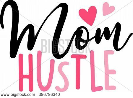 Mom Hustle On The White Background. Vector Illustration