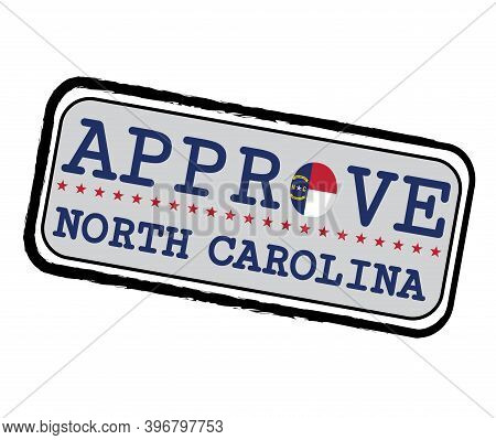 Vector Stamp For Approve Logo With North Carolina Flag In The Shape Of O And Text North Carolina. Gr