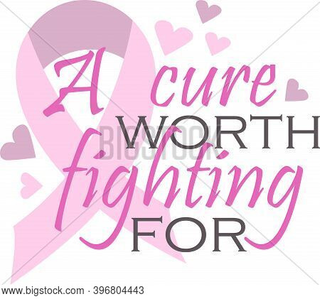 A Cure Worth Fighting For On The White Background. Vector Illustration
