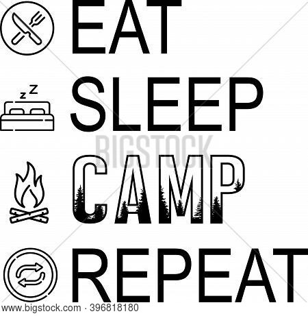 Eat Sleep Camp Repeat On The White Background. Vector Illustration