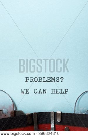 Problems? we can help phrase written with a typewriter.