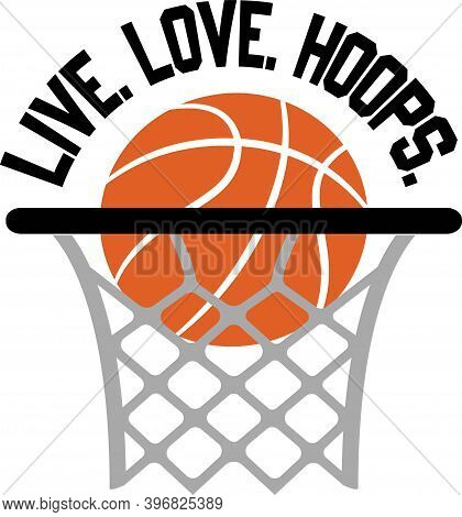 Live. Love. Hoops On The White Background. Vector Illustration