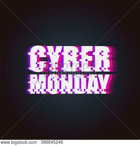 Cyber Monday Sale. Glitch Neon Banner Of Cyber Monday Sale Isolated On The White Background. Cyber M