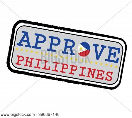 Vector Stamp For Approve Logo With Filipino Flag In The Shape Of O And Text Philippines. Grunge Rubb