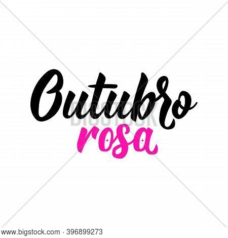 Brazilian Lettering. Translation From Portuguese - Pink October. Modern Vector Brush Calligraphy. In
