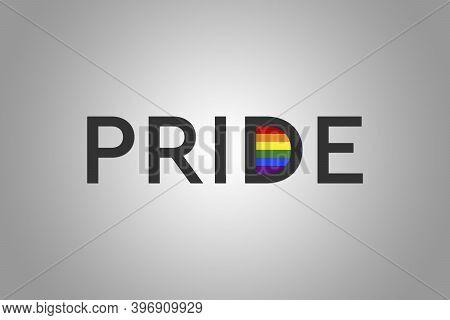 Word Pride With The Multicolored Gay Pride Flag. Original Color Symbol Of Gay Pride. Black Letters A