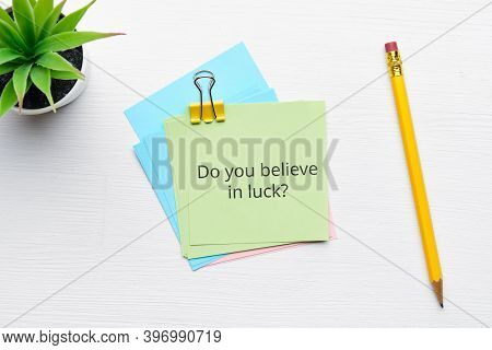 Philosophical Question About Belief In Luck And Fortune.
