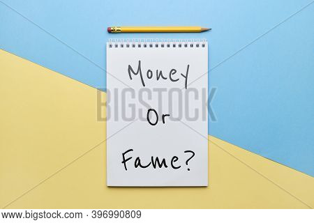 Philosophical Question Of Money And Fame In Life.