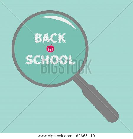 Magnifier Glass. Back To School Chalk Text. Flat Design.