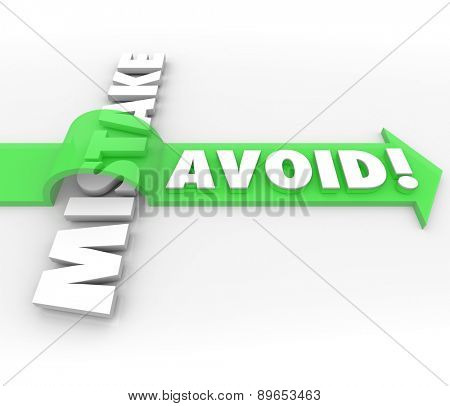 Avoid Mistake words in 3d letters and a green arrow over the word to illustrate preventing a problem, error, difficulty or inaccuracy poster