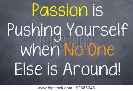 Passion is Pushing Yourself
