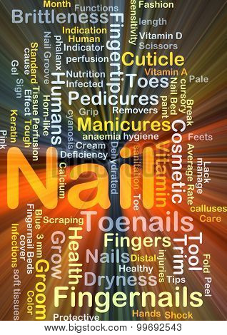 Background concept wordcloud illustration of nail glowing light