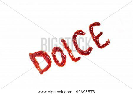 Italian Word Dolce (sweet) Spelling With Jam