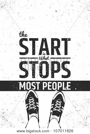 The start is what stops most people motivational inspiring quote on rough background.
