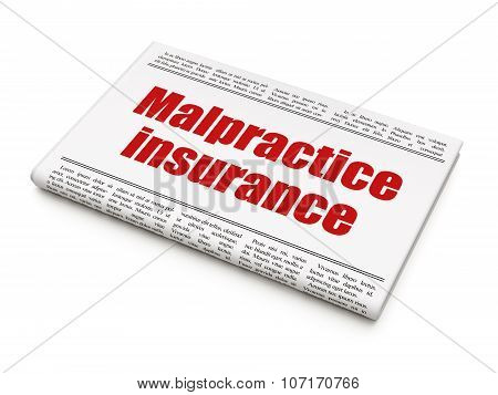 Insurance concept: newspaper headline Malpractice Insurance