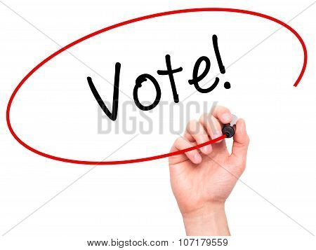 Man Hand writing Vote! with black marker on visual screen.