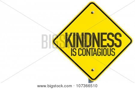Kindness Is Contagious sign isolated on white background