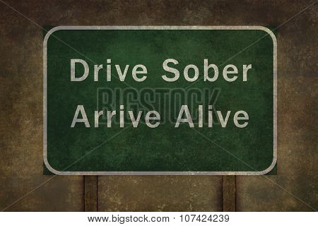 Drive sober arrive alive roadside sign illustration with distressed ominous background poster