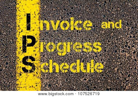Concept image of Business Acronym IPS as Invoice and Progress Schedule written over road marking yellow paint line. poster