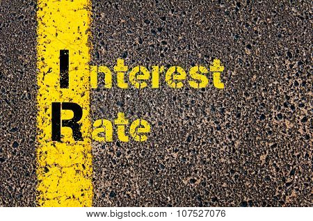Concept image of Business Acronym IR as Interest Rate written over road marking yellow paint line. poster