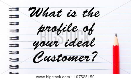 What Is The Profile Of Your Ideal Customer?