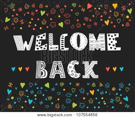 Welcome Back Lettering Text. Hand Drawn Design Elements On Black Background. Cute Postcard