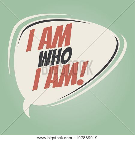 i am who i am retro speech bubble