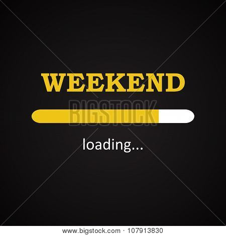 Weekend loading - funny inscription template background poster