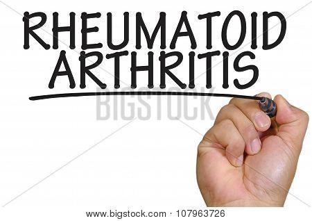 Hand Writing Rheumatoid Arthritis Over Plain White Background