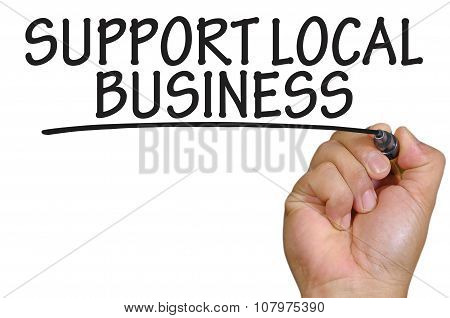hand writing support local business over plain white background. poster