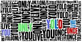 YOLO you only live once. Motivational sentence. Inspirational phrase concept. poster