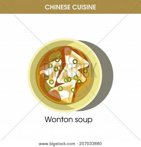 Chinese cuisine Wonton, wantan or wuntun soup traditional dumpling bouillon dish in bowl plate. Vector flat isolated icon for China restaurant menu or cooking recipe template