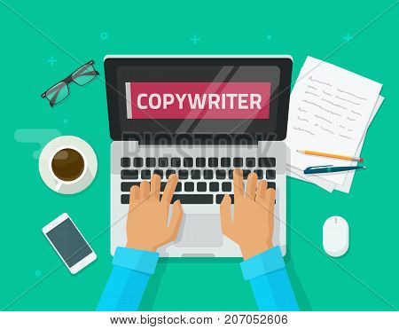 Copywriter working on laptop writing article vector illustration, flat carton workplace table with computer, person, copywriting text on screen, idea of bog author working, freelancer journalist place